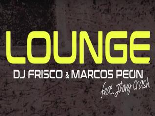 HIT NÚMERO 1:  DjFrisco & Marcos Peón Feat. Jhony Crash – Lounge. Del 23 al 30 de Abril 2018.