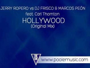 HIT NÚMERO 1: Jerry Ropero • Frisco & Peon Featuring.CarlThornton - Hollywood. Del 16 al 21 de F