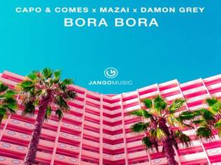 HIT NÚMERO 1: Capo & Comes · Mazai & Damon Grey - Bora Bora.Del 22 al 31 de Octubre 2018.