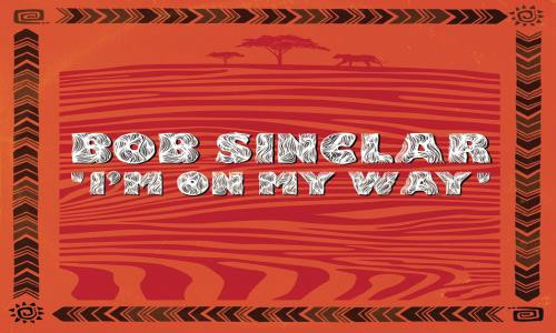 """Nº1:Bob Sinclar - Im On My Way. """" Mr. Bob No Baja El Rítmo """". (Del 1 al 7 Febrero 2021)"""
