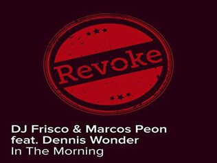 "HITNÚMERO 1: DjFrisco & M.Peon Ft.Dennis Wonder - In The Morning.        ""5ª Vez En Lo + Al"