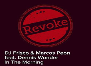 "HITNÚMERO 1: DjFrisco & M.Peon Ft.Dennis Wonder - In The Morning.        ""5ª Vez En Lo + Al"