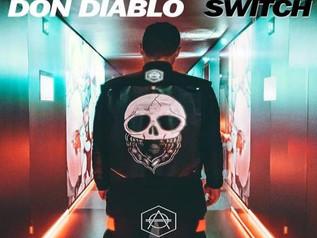 HIT NÚMERO 1: Don Diablo - Switch.    Del 9 Al 16 De Octubre 2017.