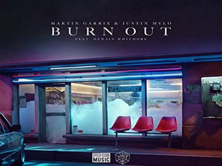 HIT NÚMERO 1: Martin Garrix  & Justin Mylo Ft.Dewain Whitmore - Burn Out .Del 25 Al 31 De Marzo