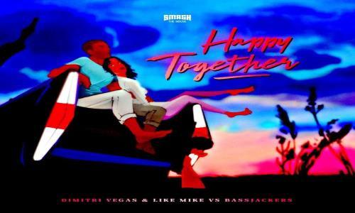 """Nº1: D.Vegas & L.Mike x Bassjackers - Happy Together """"Cuarteto Celestial"""" (Del 25 Al 31 Enero 2021)."""