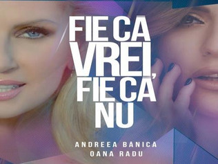 HIT NÚMERO 1: Andreea Banica Ft.Oana Radu - Fie Ca Vrei, Fie Ca Nu. Del 7 al 13 de Agosto 2017.