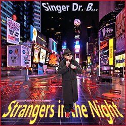 Singer Dr. B... - Strangers in the Night