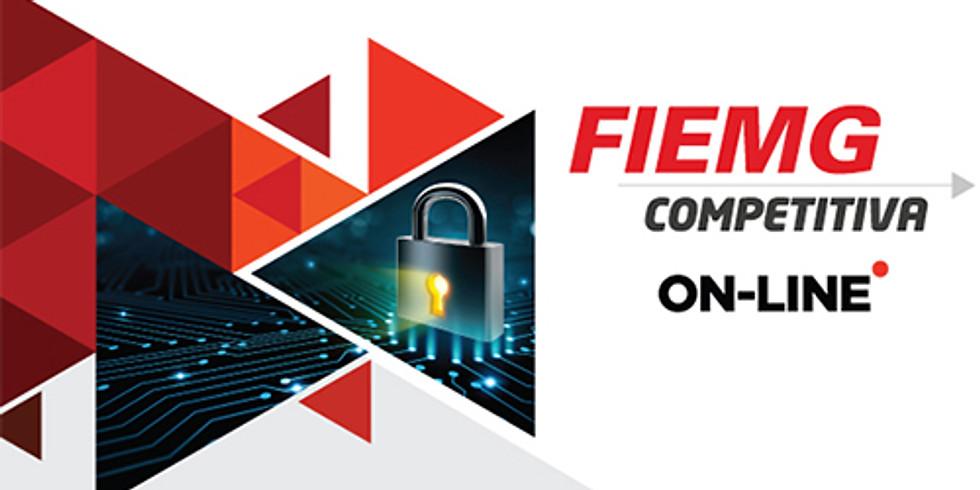 FIEMG Competitiva On-line - Aula LGPD: Sua Empresa está preparada para a LGPD?