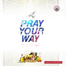 Pray Your Way.jpg