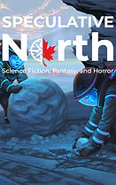 Speculative North Magazine, Issue 1, May