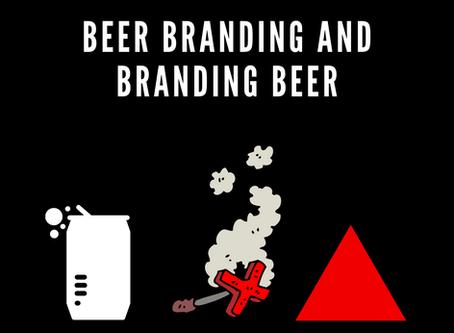 Beer Branding and Branding Beers