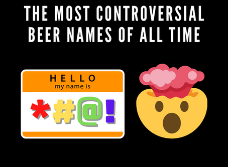 The Most Controversial Beers Names of All Time