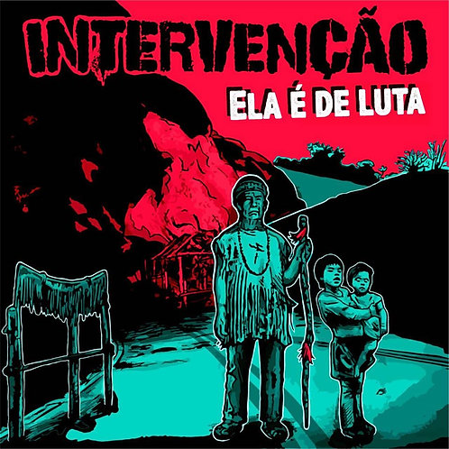 Intervenção – Ela é de Luta LP