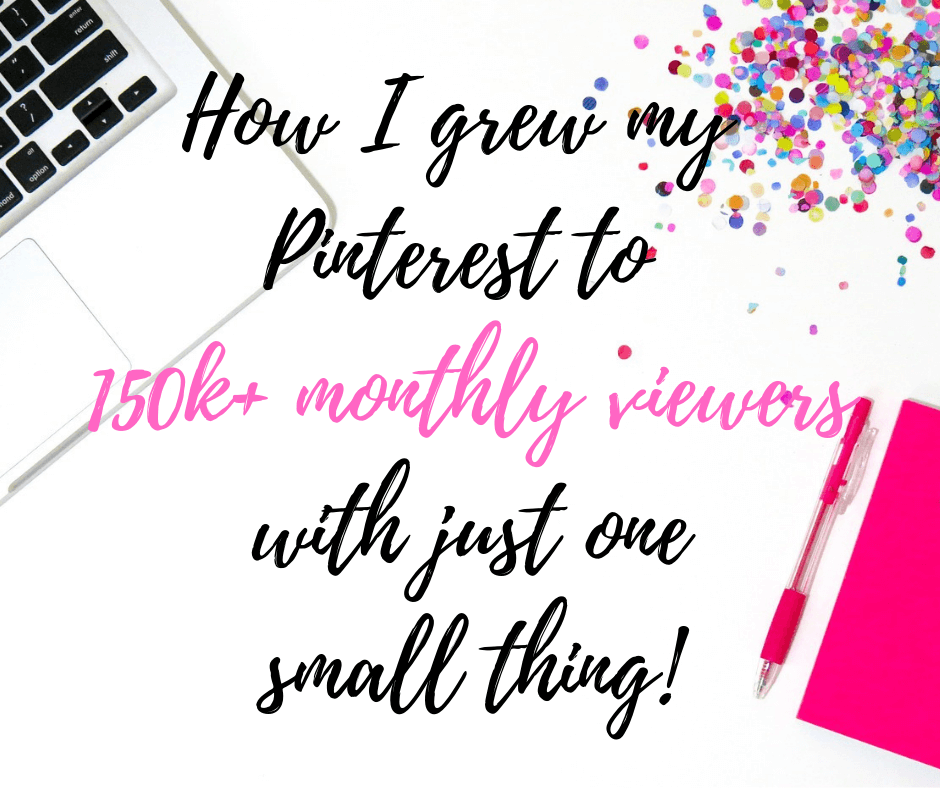 How I grew my Pinterest to 150k monthly viewers