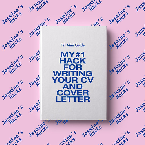Jasmine's Hacks: My #1 Hack for Writing your CV and Cover Letter
