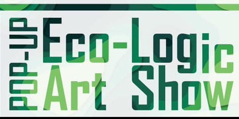 Pop-Up Eco-Logic Art Show