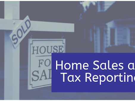 Home Sales & Tax Reporting