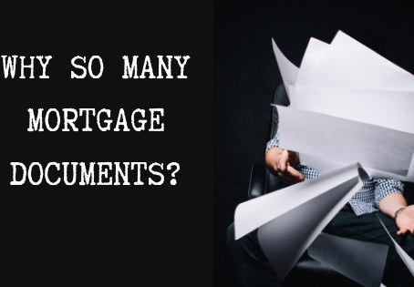 Why So Many Mortgage Documents?