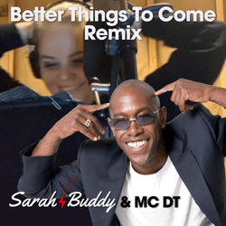 Better Things To Come Remix Ft. MC DT