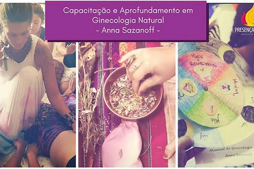 Capacitação e Aprofundamento em Ginecologia Natural com Anna Sazanoff