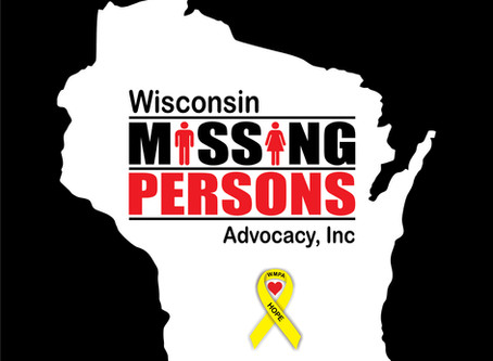 Wisconsin Missing Persons Advocacy, Inc.     and How it came to be