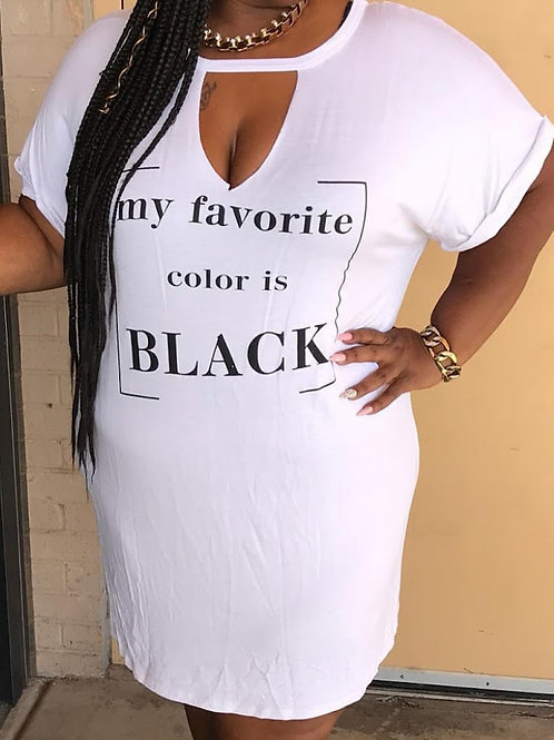 MY FAVORITE COLOR IS BLACK SHIRT/DRESS