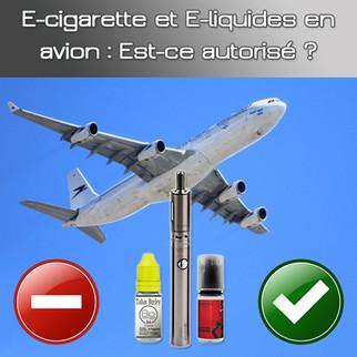 E-cigarette et e-liquides en avion : Est-ce autorisé ?