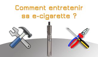 Comment entretenir et nettoyer sa e-cigarette ? Batteire, clearomiseur, résistances, e-liquides