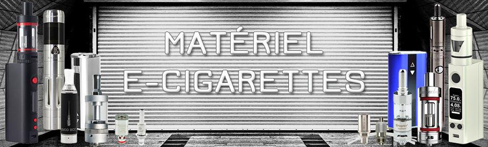 Matériel E-cigarettes : Kits E-cigarettes, Batteries, Boxs, Mods, Clearomiseurs, Résistances...
