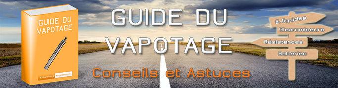 Guide du Vapotage : Conseils et Astuces pour bien Vapoter