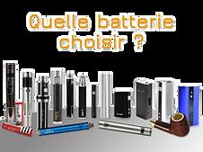 Quelle batterie pour e-cigarette choisir ?