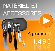 Matériel et accessoires : e-cigarettes, batteries, mods, clearomiseurs, résistances...