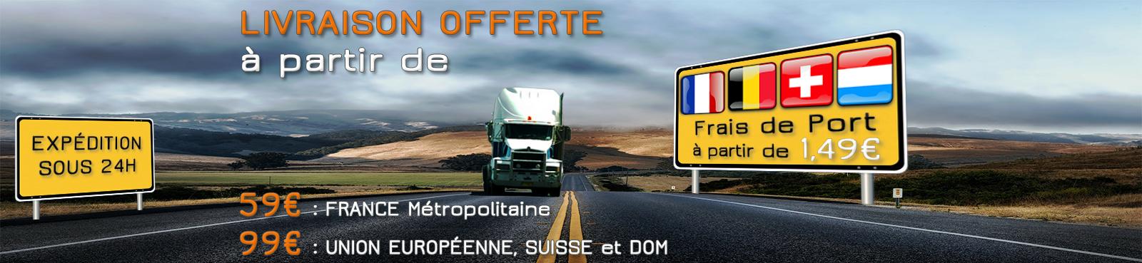 Livraison GRATUITE France Europe DOM