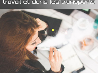 Règlementation e-cigarette : Le vapotage bientôt interdit sur son lieu de travail, dans les transpor