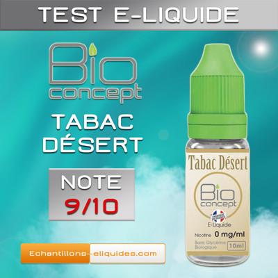 Test e-liquide BIO CONCEPT TABAC DESERT : Un tabac blond doux à base végétale très bien réussi - Blog du vapoteur sur www.echantillons-eliquides.com
