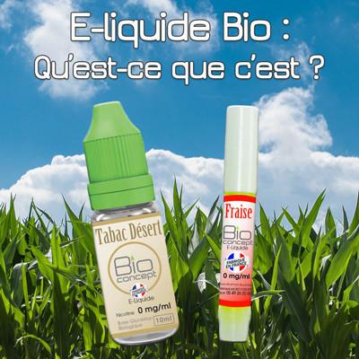 Un E-liquide BIO : Qu'est-ce que c'est exactement ? Présentation, intérêt, recommandations