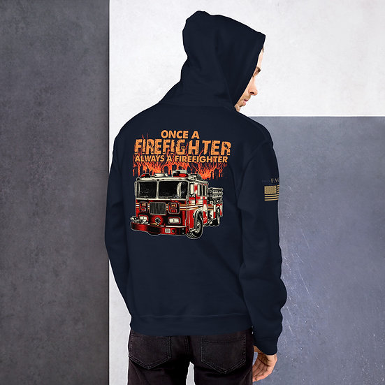Once a Fire Fighter Unisex Hoodie