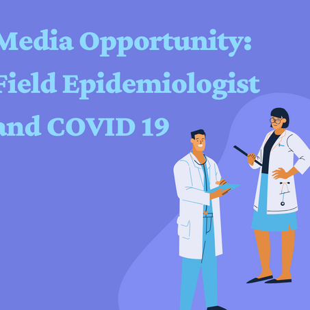Media opportunity: Field Epidemiologists and COVID-19