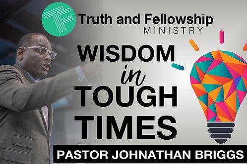 Wisdom in Tough Times- Part 2