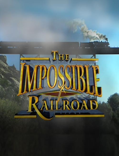 The Impossible Railroad