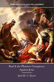 Paul and the Pharisee Conspiracy Against Jesus, Jesus or Paul?