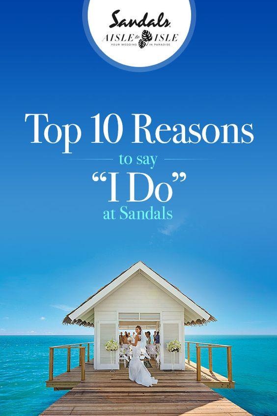 Top Reasons To Say I DO Sandals Resorts