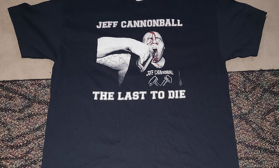Jeff Cannonball : The Last To Die - XL T-Shirt New