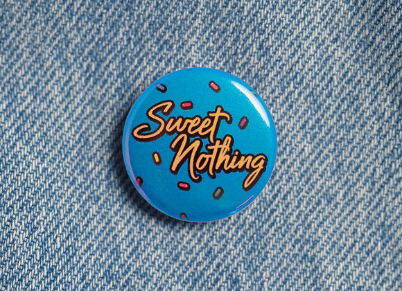 'Sweet Nothing' Badge