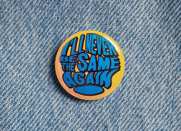 'Same Again' Lyric Badge