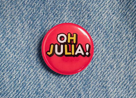 'Oh Julia' Badge