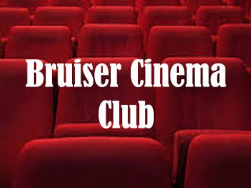 Bruiser Cinema Club: All Shows
