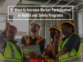 5+ Ways to Increase Worker Participation in Health & Safety Programs