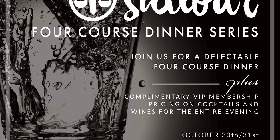 FOUR COURSE DINNER  SERIES/ Four Course Dinner Event / Friday Evening
