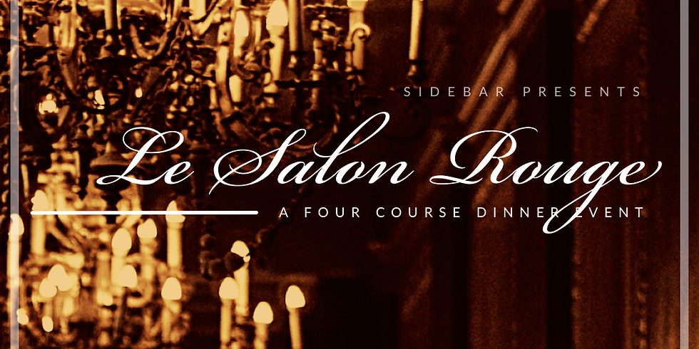 Le Salon Rouge / Four Course Dinner Event / Friday Evening